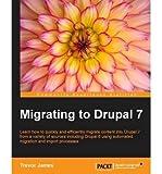 [(Migrating to Drupal 7 * * )] [Author: Trevor James] [Dec-2012]