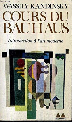 Cours du Bauhaus - Introduction à l'art moder...
