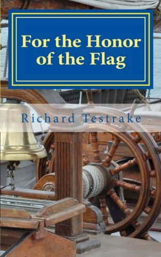For the Honor of the Flag: A John Phillips Novel: Volume 2 (War at Sea)