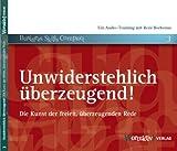 Image de Unwiderstehlich überzeugend! Die Kunst der freien, überzeugenden Rede (2. Auflage)