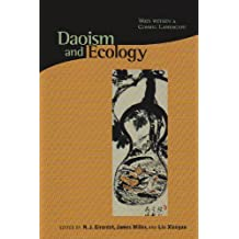 Daoism and Ecology: Ways Within a Cosmic Landscape (Religions of the World & Ecology) (Religions of the World and Ecology)
