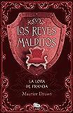 La loba de Francia (Los Reyes Malditos 5) (B DE BOLSILLO)