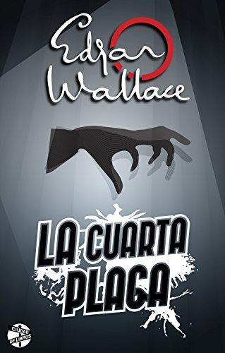 La cuarta plaga por Edgar Wallace