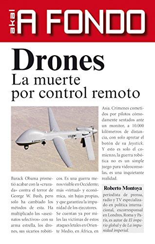 Drones. La muerte por control remoto: Volume 3 (A fondo)
