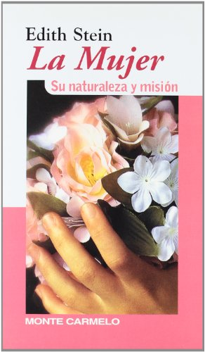 Edith Stein: la mujer: Su naturaleza y misión (KARMEL) por Beata Edith Stein