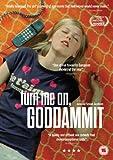 Turn Me On, Goddammit [DVD]