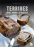 Terrines, pâtés, tourtes et rillettes : 50 recettes de gibier...