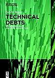 Technical Debts: Economizing Agile Software Architecture (English Edition)