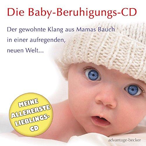 """Das Geschenk zur Geburt: Die Baby Beruhigungs CD. Der Klang aus Mamas Bauch zum Beruhigen, Wohlfühlen und Einschlafen: """"Musik in Babys Ohren""""…"""