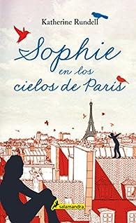 Sophie en los cielos de París par Katherine Rundell