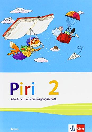 Piri Das Sprach-Lese-Buch / Ausgabe für Bayern: Piri Das Sprach-Lese-Buch / Arbeitsheft in Schulausgangsschrift 2. Schuljahr: Ausgabe für Bayern
