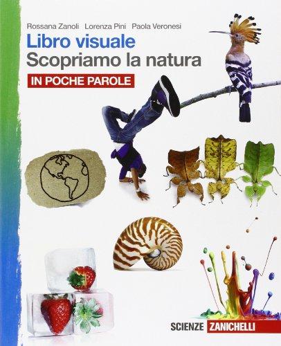 Libro visuale scopriamo la natura. In poche parole. Per la Scuola media. Con e-book. Con espansione online