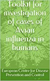 Toolkit for investigation of cases of Avian influenza in humans (English Edition)