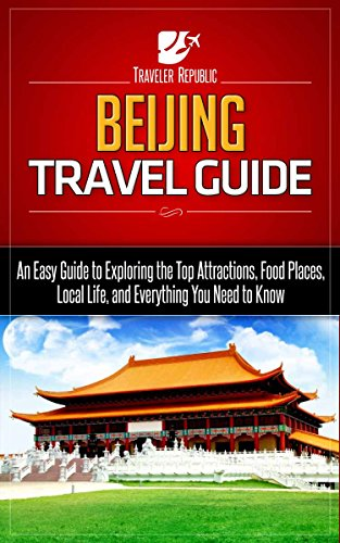 beijing-travel-guide-an-easy-guide-to-exploring-the-top-attractions-food-places-local-life-and-every