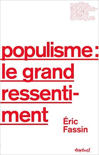 Populisme : le grand ressentiment (Petite encyclopédie critique) par Eric Fassin