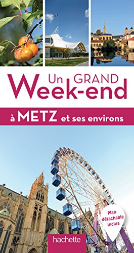 Un grand week-end  Metz