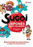 SUGOI. JAPONÉS PARA VIAJEROS (Idioma)