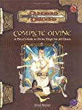 Complete Divine: A Player's Guide to Divine Magic for all Classes (D&D Supplement)