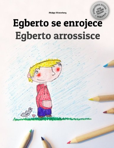 Egberto se enrojece/Egberto arrossisce: Libro infantil para colorear español-italiano (Edición bilingüe)