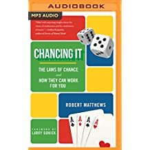 Chancing It: The Laws of Chance--And What They Mean for You