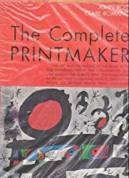The Complete Printmaker by John Ross (1973-04-01)