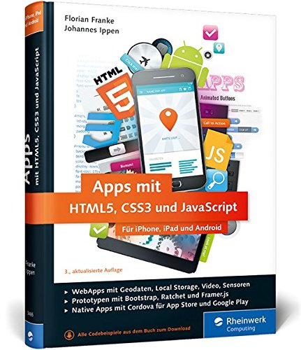 Apps mit HTML5, CSS3 und JavaScript: Für iPhone, iPad und Android Iphone App Store