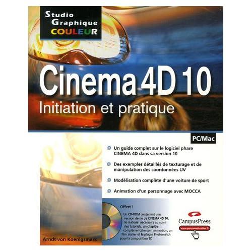 Cinema 4D 10: Initiation et pratique