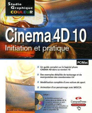 Cinema 4D 10: Initiation et pratique