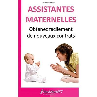 Assistantes maternelles, obtenez facilement de nouveaux contrats: De l'annonce au premier entretien, tous les secrets pour réussir à trouver facilement de nouveaux contrats.