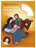 Sainte Marie, mère de Jésus: raconté par Téo (livre et CD audio)
