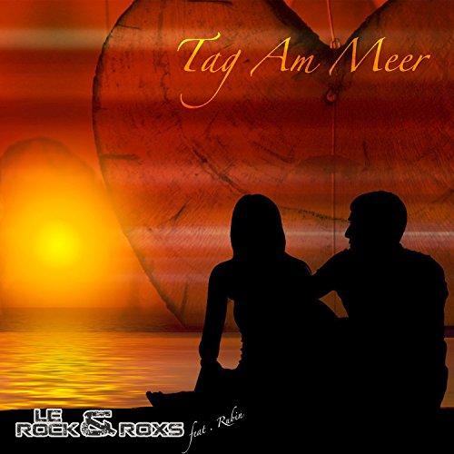 Le Rock & RoxS feat. Rubin - Tag Am Meer