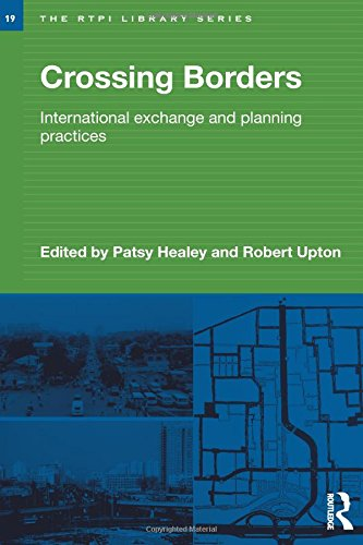 Crossing Borders: International Exchange and Planning Practices (RTPI Library, Band 19)