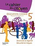 Education civique 5E : Diversité et égalité, sécurité et risques