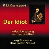 Der Idiot - Fjodor Michailowitsch Dostojewski