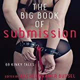 The Big Book of Submission: 69 Kinky Tales