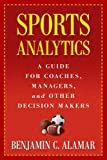 Sports Analytics – A Guide for Coaches, Managers, and Other Decision Makers