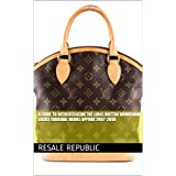 A Guide to Authenticating the Louis Vuitton Monogram Lockit (Original Model approx 2007-2011) (Authenticating Louis Vuitton Book 22) (English Edition)