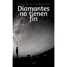 Diamantes no tienen fin (Spanish Edition)