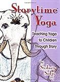 Teaching Yoga to Children Through Story (Storytime Yoga) by Sydney Solis (2006-08-31)