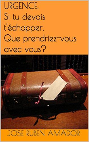 Couverture du livre URGENCE. Si tu devais t'échapper, que prendriez-vous avec vous?