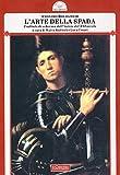 L'arte della spada. Trattato di scherma dell'inizio del XVI secolo