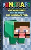 Funcraft - Das inoffizielle Witzebuch für Minecraft Fans: Witze, Humor, Kinder, lustig, lachen, witzig; Schule, Schüler, Lehrer, Schulbuch, deutsch, ... Schüler, Bestseller, Buch zum Spiel, Craft