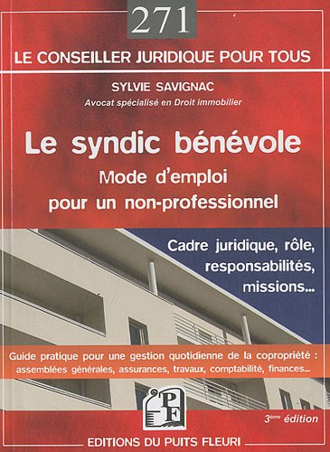 Le syndic bénévole : Mode d'emploi pour un non-professionnel. Cadre jurudique, rôle, responsabilités, missions...