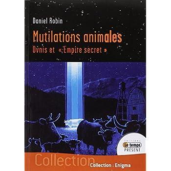 Mutilations animales - Ovnis et 'Empire secret'