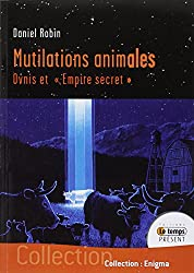 Mutilations animales - Ovnis etEmpire secret