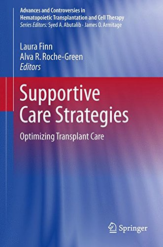 Supportive Care Strategies: Optimizing Transplant Care (Advances and Controversies in Hematopoietic Transplantation and Cell Therapy)