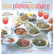 Plates to Share: Simply Delicious Meals to Enjoy with Friends