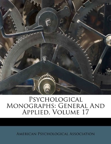 Psychological Monographs: General And Applied, Volume 17