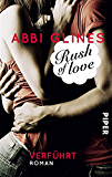Rush of Love - Verführt: Roman (Rosemary Beach 1)