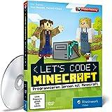 Let?s code Minecraft! - So lernst Du spielend programmieren, ganz ohne Vorwissen! - Rheinwerk Verlag